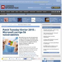 Patch Tuesday février 2015 : Microsoft corrige 56 vulnérabilités
