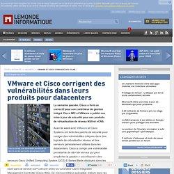 15/09/14 VMware et Cisco corrigent des vulnérabilités dans leurs produits pour datacenters