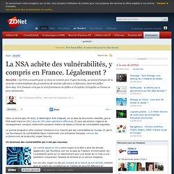 La NSA achète des vulnérabilités, y compris en France. Légalement ?