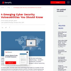 4 Emerging Cyber Security Vulnerabilities You Should Know