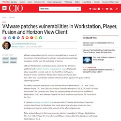 VMware patches vulnerabilities in Workstation, Player, Fusion and Horizon View Client