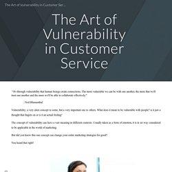 The Art of Vulnerability in Customer Service