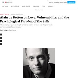 Alain de Botton on Love, Vulnerability, and the Psychological Paradox of the Sulk - Brain Pickings - Pocket