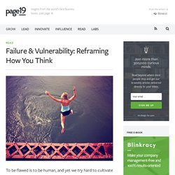 Failure & Vulnerability: Reframing How You Think