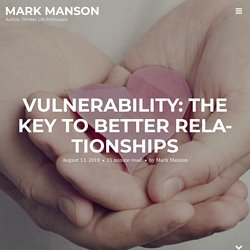 Vulnerability: The Key to Better Relationships