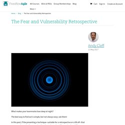 The Fear and Vulnerability Retrospective