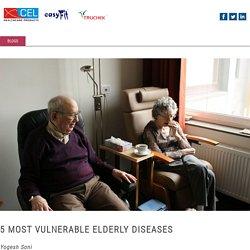 5 MOST VULNERABLE ELDERLY DISEASES