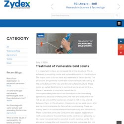 Treatment of Vulnerable Cold Joints – Zydex Industries