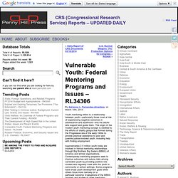 Vulnerable Youth: Federal Mentoring Programs and Issues - RL34306