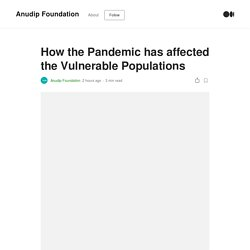 How the Pandemic has affected the Vulnerable Populations