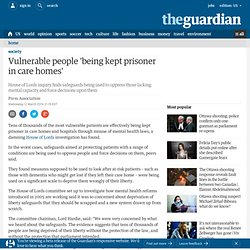 Vulnerable people 'being kept prisoner in care homes'