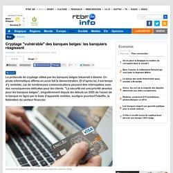 """Cryptage """"vulnérable"""" des banques belges: les banquiers réagissent"""