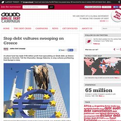 Jubilee Debt Campaign UK : Vulture Funds : ACT NOW: Stop debt vultures swooping on Greece