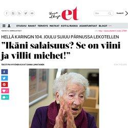 """103-vuotias Hellä: """"Salaisuuteni on viini ja villit miehet!"""""""