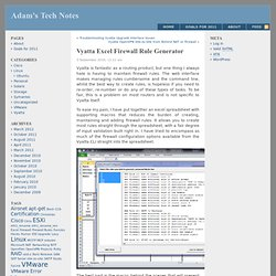Vyatta Excel Firewall Rule Generator « Adam's Tech Notes
