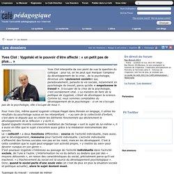 Yves Clot : Vygotski et le pouvoir d'être affecté