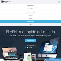 VyprVPN - Servicio de VPN seguro, personal y rápido