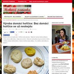 Výroba domácí hořčice: Bez domácí hořčice se už neobejduMAKOVÁ PANENKA