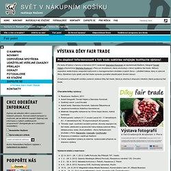 Výstava Díky fair trade - SvětVNákupnímKošíku.cz