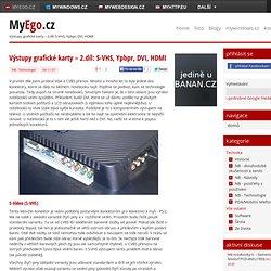 Výstupy grafické karty – 2.díl: S-VHS, Ypbpr, DVI, HDMI - Postřehy a zkušenosti ze světa mobilní techniky