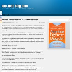 Vyvanse: No Addiction with ADD/ADHD Medication