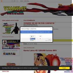 VZANIME: Naruto Latino HD 1280x960 formato MKV