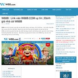 W88B : Link vào W88B.COM uy tín