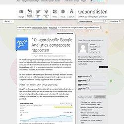 10 waardevolle Google Analytics aangepaste rapporten