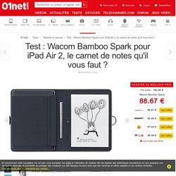 Test : Wacom Bamboo Spark pour iPad Air 2, le carnet de notes qu'il vous faut ?