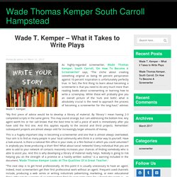 Wade T. Kemper – What it Takes to Write Plays