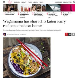 Wagamama has revealed its katsu curry recipe to make at home