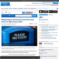 Wageningen University launches task force to fight food waste