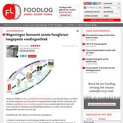 Wageningen benoemt eerste hoogleraar toegepaste voedingsethiek · VANDAAG · Foodlog