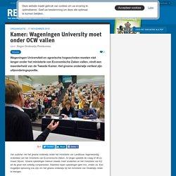 Kamer: Wageningen University moet onder OCW vallen - resource.wageningenur.nl