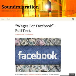 """Wages For Facebook"" : Full Text."