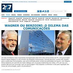 Wagner ou Berzoini: o dilema das Comunicações