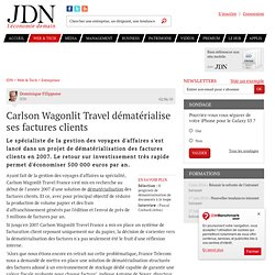 Carlson Wagonlit Travel dématérialise ses factures clients - Journal du Net Solutions