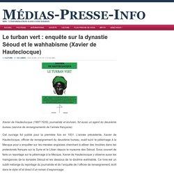 Le turban vert : enquête sur la dynastie Séoud et le wahhabisme (Xavier de Hauteclocque)