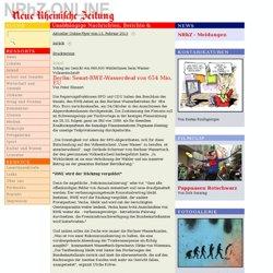 Berlin: Senat-RWE-Wasserdeal von 654 Mio. EU - Schlag ins Gesicht von 666.000 WählerInnen beim Wasser-Volksentscheid! - NRhZ-Online - Neue Rheinische Zeitung - info - Tel.: +49 (0)221 22 20 246 - Fax.: +49 (0)221 22 20 247 - ein Projekt gegen den