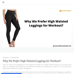 Why We Prefer High Waisted Leggings for Workout?