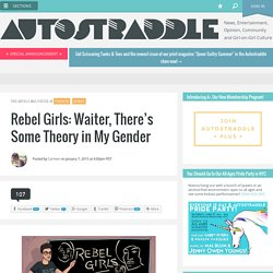Rebel Girls: Waiter, There's Some Theory in My Gender