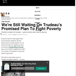 We're Still Waiting On Trudeau's Promised Plan To Fight Poverty