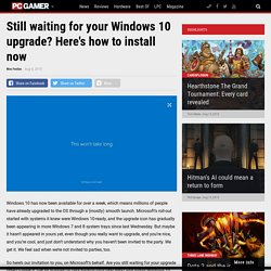Still waiting for your Windows 10 upgrade? Here's how to install now