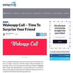 Wakeapp Call – Time To Surprise Your Friend