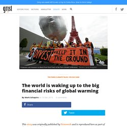 The world is waking up to the big financial risks of global warming