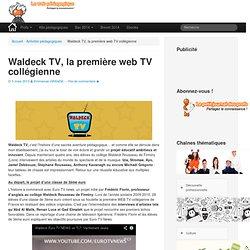 Waldeck TV, la première web TV collégienne - LeWebPédagogiqueLeWebPédagogique
