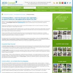 ECO-Conseil, joëlle QUINTIN, A l'école du dehors, Strasbourg, jardins d'enfants dans les bois, Waldkindergarten, école maternelle, école jacqueline, Hautepierre, Strasbourg, pédagogie innovante,