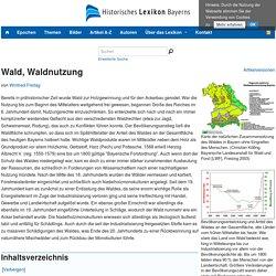 Wald, Waldnutzung – Historisches Lexikon Bayerns