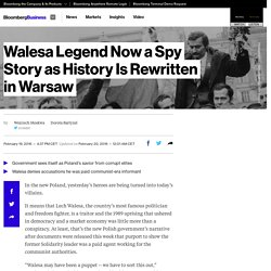 Walesa Legend Now a Spy Story as History Is Rewritten in Warsaw