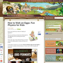 How to Walk on Eggs: Fun Physics for Kids | My Kids' Adventures